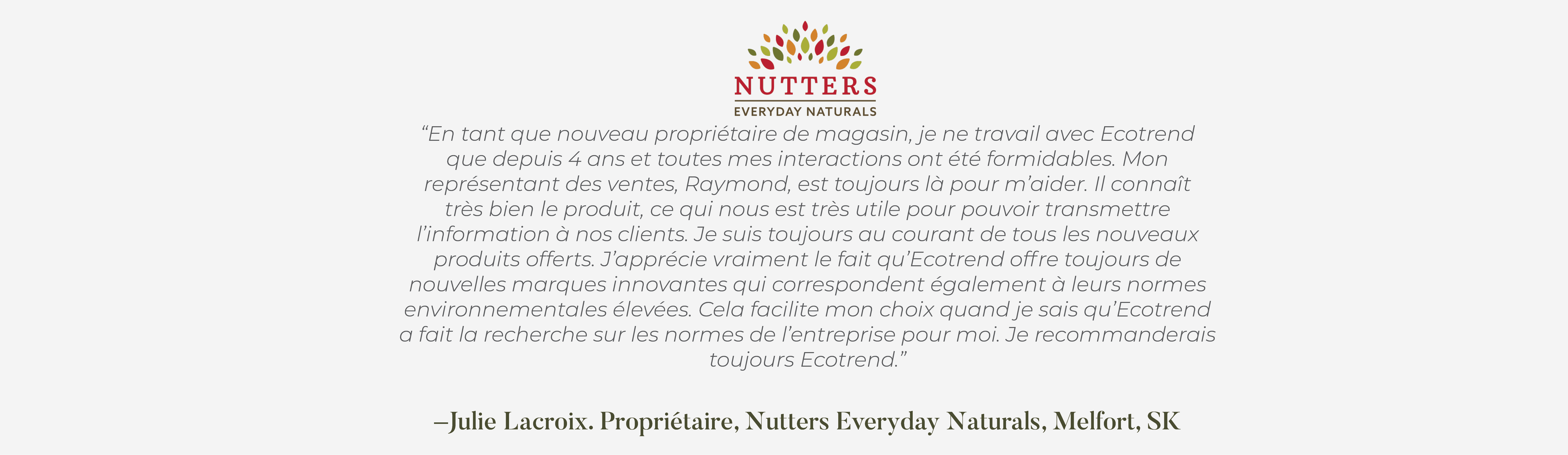 Julie Lacroix. Owner of Nutters Everyday Naturals Melfort SK testimonial