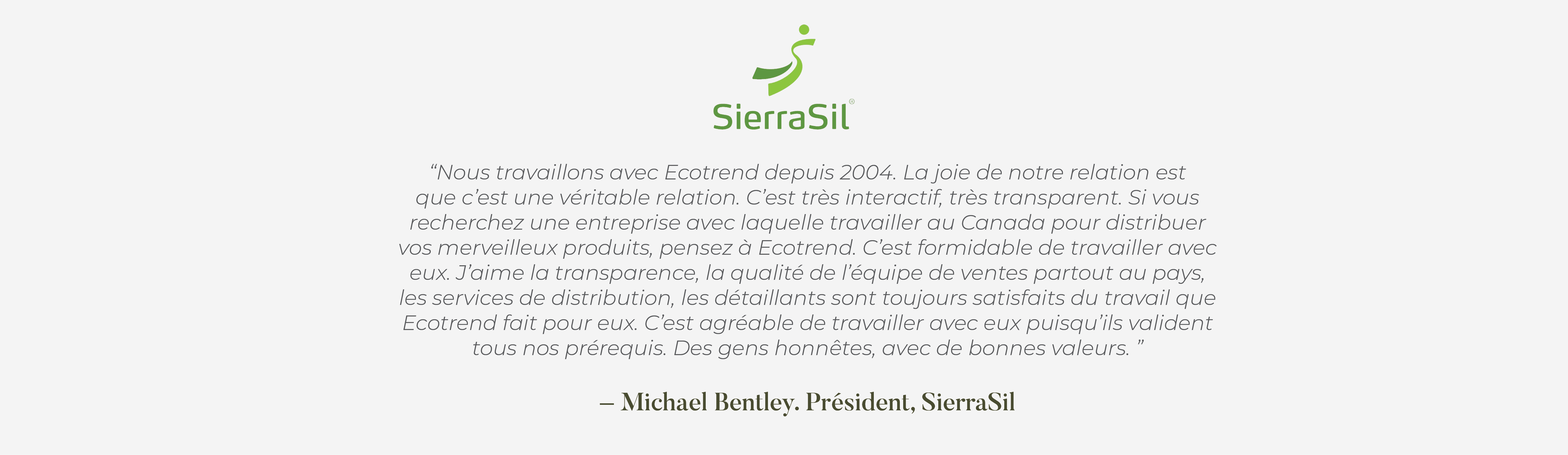 Michael Bentley President of SierraSil testimonial